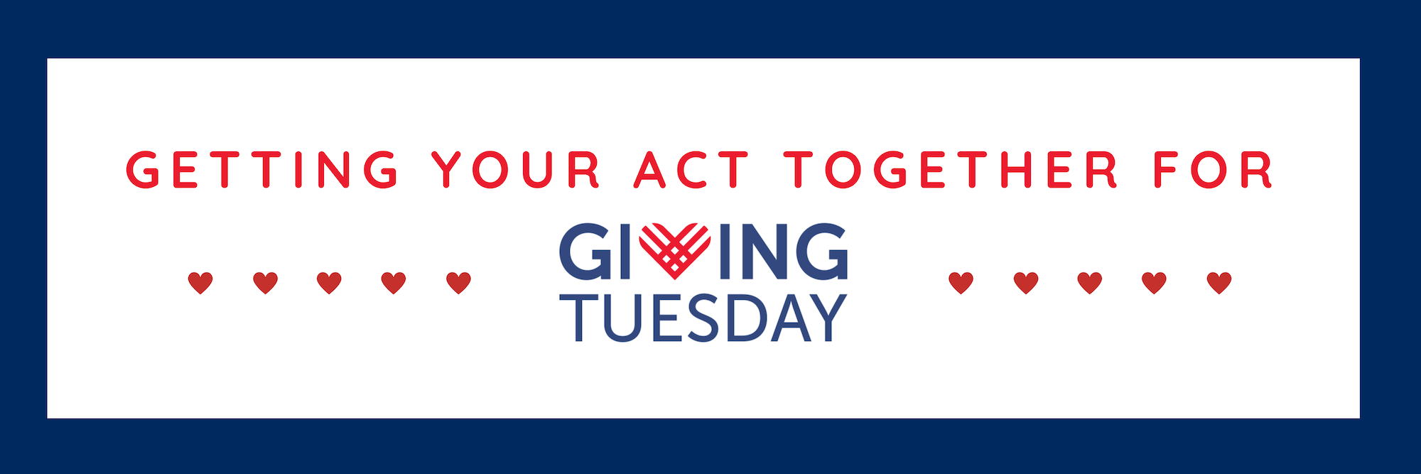 Getting Your Act Together for #GivingTuesday